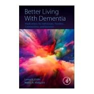Better Living With Dementia by Gitlin, Laura N.; Hodgson, Nancy, 9780128119280