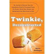 Twinkie, Deconstructed : My...,Ettlinger, Steve (Author),9780452289284