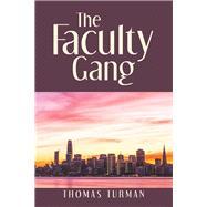 The Faculty Gang by Turman, Thomas, 9781796029284