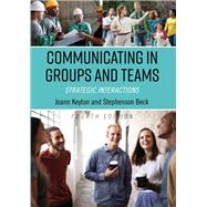 Communicating in Groups and Teams by Joann Keyton and Stephenson Beck, 9781516519286