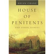 House of Penitents by Crane, Brian, 9781984589286