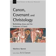Canon, Covenant and Christology by Barrett, Matthew, 9780830829293
