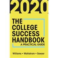 The College Success Handbook 2020 by Brian Williams,Carl Wahlstrom,Stacey Sawyer, 9781517809294