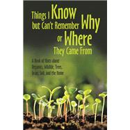 Things I Know but Can't Remember Why or Where They Came From by Frame, Mickey, 9781480879300
