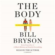 The Body A Guide for Occupants by Bryson, Bill, 9780385539302