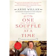 One Souffle at a Time A Memoir of Food and France by Willan, Anne; Friedman, Amy, 9781250049308