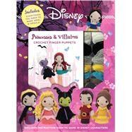Disney Crochet Finger Puppets - Princess Vs Villains by Thunder Bay Press, 9781684129317