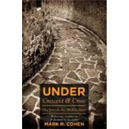 Under Crescent and Cross,Cohen, Mark R.,9780691139319