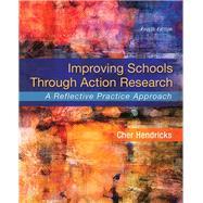 Improving Schools Through...,Hendricks, Cher C.,9780134029320
