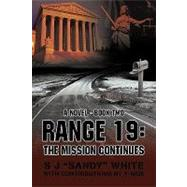 Range 19: The Mission Continues by White, S. J., 9781440139321