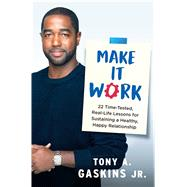 Make It Work by Gaskins, Tony A., Jr., 9781501199325