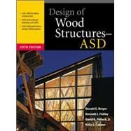 Design of Wood Structures – ASD by Breyer, Donald; Fridley, Kenneth; Cobeen, Kelly; Pollock, David, 9780071379328