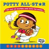 Potty All-Star (A Never Bored Book!) by Burach, Ross, 9781338289336