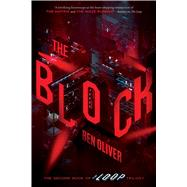 The Block (The Second Book of The Loop Trilogy) by Oliver, Ben, 9781338589337