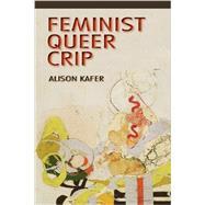 Feminist, Queer, Crip,Kafer, Alison,9780253009340