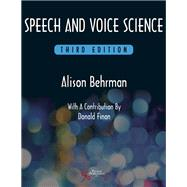Speech and Voice Science,Behrman, Alison, Ph.D.,9781597569354