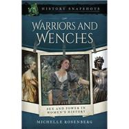 Warriors and Wenches by Rosenberg, Michelle, 9781473899360