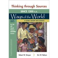 Thinking Through Sources for Ways of the World: A Global History with Sources for the AP® World History Modern Course by Strayer, Robert W.; Nelson, Eric W., 9781319329372