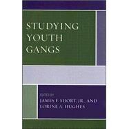 Studying Youth Gangs by Short, James F., Jr.; Hughes, Lorine A.; Dooley, Brendan D.; Fleisher, Mark S.; Hagedorn, John M.; Hall, Gina Penly; Kirk, David S.; Klein, Malcolm W.; Lankenau, Stephen E.; Lizotte, Alan J.; Olson, David E.; Papachristos, Andrew V.; Sanders, Bill; Short,, 9780759109391