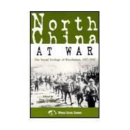 North China at War The Social Ecology of Revolution, 1937–1945 by Chongyi, Feng; Goodman, David S. G.; Benton, Gregor; DeVido, Elise A.; Esherick, Joseph W.; G. Goodman, David S.; Hongyun, Wei; Keating, Pauline; Youru, Tian, 9780847699391