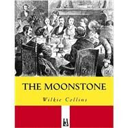 The Moonstone by Collins, Wilkie; O'Gorman, Francis, 9780198819394
