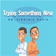 Trying Something New by Davis, Virginia, 9781796079395