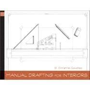 Manual Drafting for Interiors,Cavataio, Christine,9780470879405
