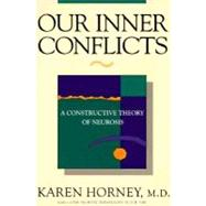 Our Inner Conflicts: A...,Horney, Karen,9780393309409
