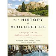 The History of Apologetics by Forrest, Benjamin K.; Chatraw, Josh; McGrath, Alister E.; Zondervan, 9780310559412