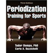 Periodization Training for Sports by Bompa, Tudor, Ph.D.; Buzzichelli, Carlo A., 9781450469432