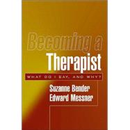 Becoming a Therapist What Do...,Bender, Suzanne; Messner,...,9781572309432