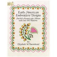 Early American Embroidery...,Townshend, Elizabeth M.,9780486249469
