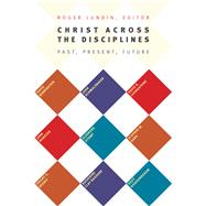 Christ Across the Disciplines: Past, Present, Future by Lundin, Roger; Barr, Stephen M. (CON); Bassard, Katherine Clay (CON); Bebbington, David W. (CON); Livingstone, David N. (CON), 9780802869470