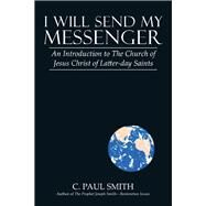 I Will Send My Messenger by Smith, C. Paul, 9781480869479