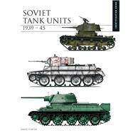 Soviet Tank Units 1939-45 by Porter, David, 9781782749479