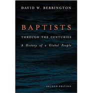 Baptists Through the Centuries by Bebbington, David W., 9781481309486