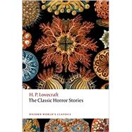 The Classic Horror Stories by Lovecraft, H. P.; Luckhurst, Roger, 9780198759492