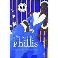 The Age of Phillis by Jeffers, Honorée Fanonne, 9780819579492