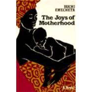 The Joys of Motherhood by EMECHETA,BUCHI, 9780807609507