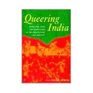 Queering India: Same-Sex Love and Eroticism in Indian Culture and Society by Vanita,Ruth;Vanita,Ruth, 9780415929509