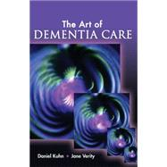 The Art of Dementia Care,Kuhn, Daniel; Verity, Jane,9781401899516