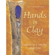 Hands in Clay by Speight, Charlotte; Toki, John, 9780072519518
