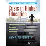Crisis in Higher Education: A...,Vonderembse; Mark A.,9781498799522