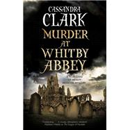 Murder at Whitby Abbey by Clark, Cassandra, 9780727889539
