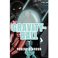 Gravityball by Klardon, Robert, 9781598589542