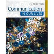 Communication in Our Lives,Wood, Julia T.,9781305949546