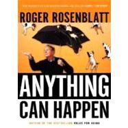 Anything Can Happen : Notes...,Rosenblatt, Roger,9780156029551