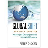 Global Shift, Seventh Edition...,Dicken, Peter,9781462519552