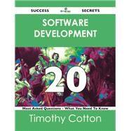Software Development 20 Success Secrets: 20 Most Asked Questions on Software Development by Cotton, Timothy, 9781488519567