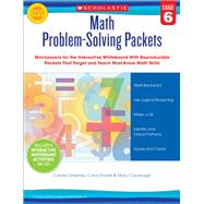 Math Problem-Solving Packets: Grade 6 Mini-Lessons for the Interactive Whiteboard With Reproducible Packets That Target and Teach Must-Know Math Skills by Greenes, Carole; Findell, Carol; Cavanagh, Mary, 9780545459570